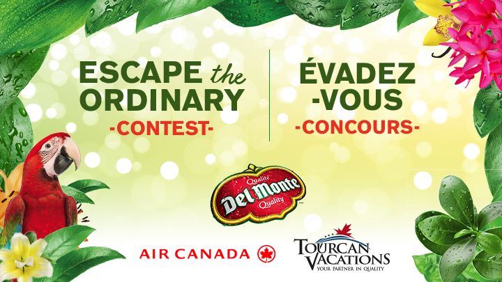 Enter DelMonte Canada's #EscapeTheOrdinary contest & you could win an exotic trip for two