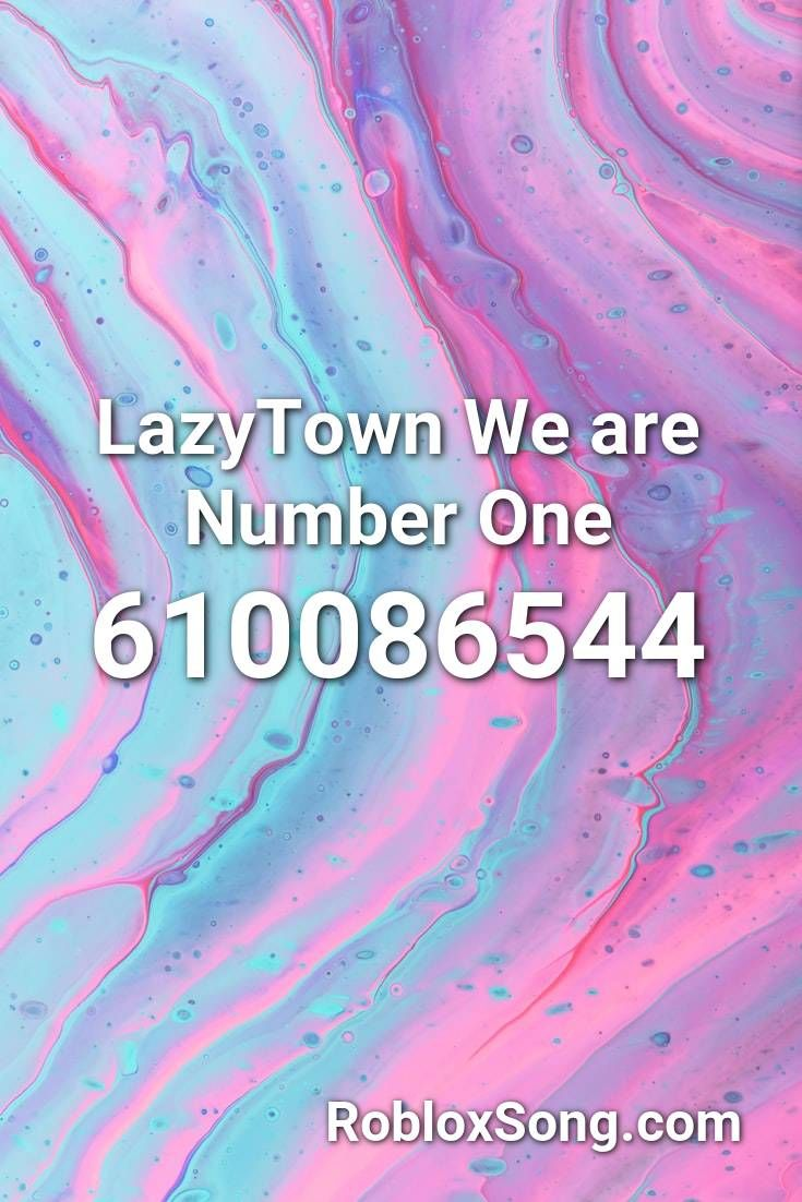 Lazytown We Are Number One Roblox Id Roblox Music Codes In 2020 We Are Number One Stronger Than You Mega Man