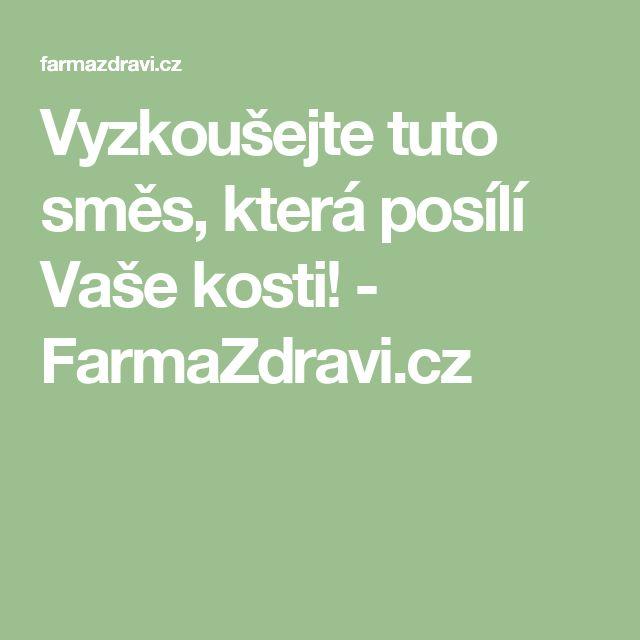 Vyzkoušejte tuto směs, která posílí Vaše kosti! - FarmaZdravi.cz