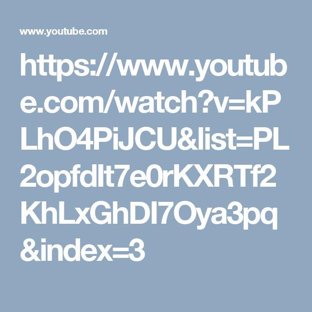 https://www.youtube.com/watch?v=kPLhO4PiJCU&list=PL2opfdIt7e0rKXRTf2KhLxGhDI7Oya3pq&index=3