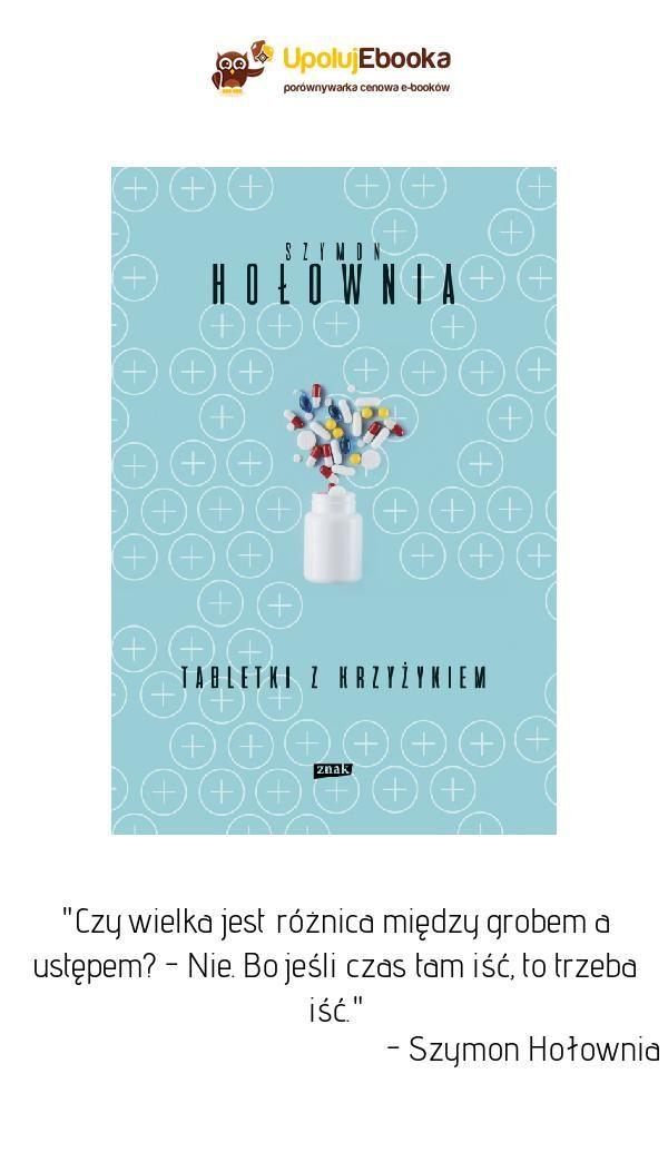 Tabletki Z Krzyzykiem Szymon Holownia Ebook Ksiazka Book Cover Books