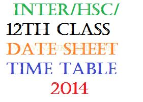 Class 12th Intermediate HSC Date Sheet/Time Table 2014 - State Wise & Board Wise
