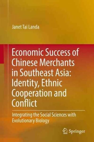 Economic Success of Overseas Chinese Merchants in Southeast Asia: Ethnic Cooperation, Competition and Conflict - ...