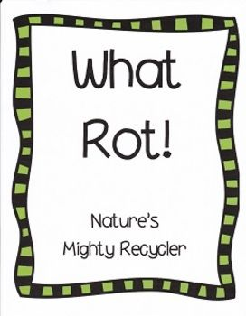 What Rot Nature S Mighty Recycler