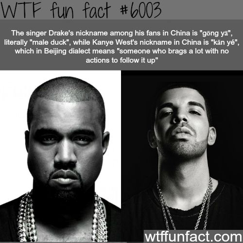 Drake and Kanye West's nicknames in China - WTF fun facts - http://didyouknow.abafu.net/facts/drake-and-kanye-wests-nicknames-in-china-wtf-fun-facts