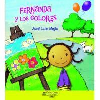 """""""Fernanda y los colores"""" de José Luis Mejía. Los colores aparecen por todas partes. Acompaña a Fernanda a descubrir los colores y sus principales mezclas. Lee las primeras páginas: http://goo.gl/YZ9N8l"""