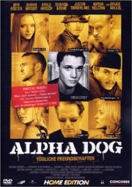 Alpha Dog Tödliche Freundschaft  2006 USA      IMDB Rating 6,9 (59.125)  Darsteller: Bruce Willis, Matthew Barry, Emile Hirsch, Fernando Vargas, Vincent Kartheiser,  Genre: Biography, Crime, Drama,  FSK: 16
