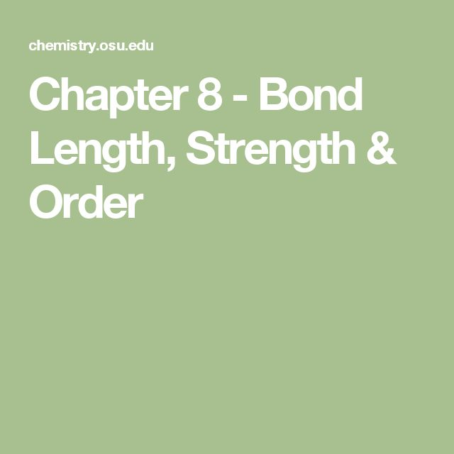Chapter 8 - Bond Length, Strength & Order