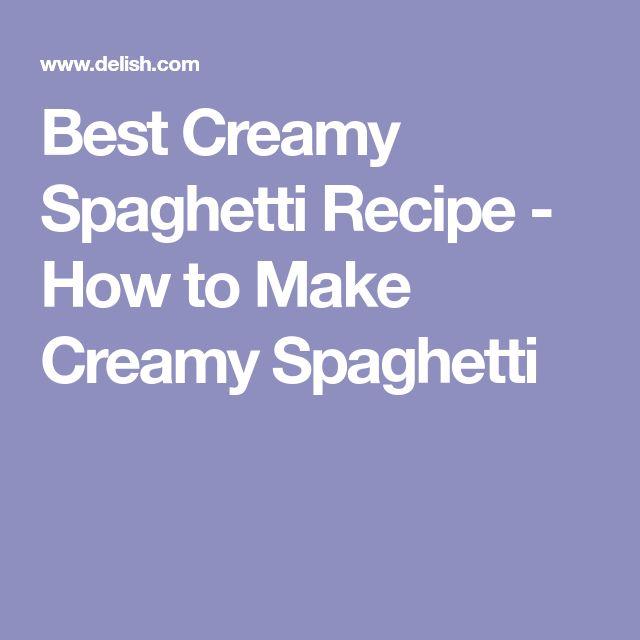 Best Creamy Spaghetti Recipe - How to Make Creamy Spaghetti