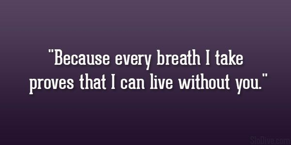 live without you 31 Introspective Quotes About Being Hurt