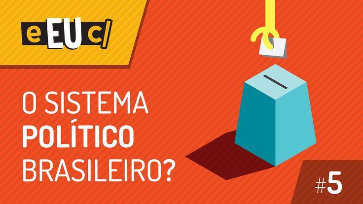 O Sistema Político Brasileiro - Mas... pra que é isso mesmo?