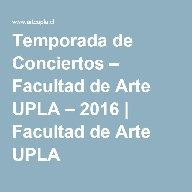 Temporada de Conciertos – Facultad de Arte UPLA – 2016 | Facultad de Arte UPLA