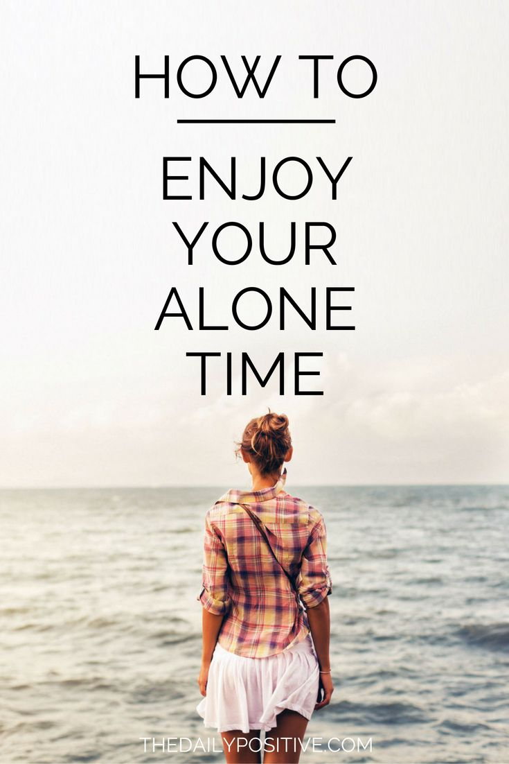 what to do when you are alone