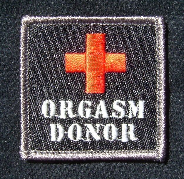 ORGASM DONOR ARMY MILITARY MORALE MILSPEC SPECIAL BLACK OPS SWAT VELCRO PATCH