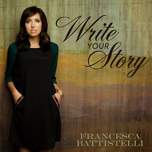 Write Your Story - Francesca Battistelli! One of my new favorite songs! And of course love her and her passion for God <3