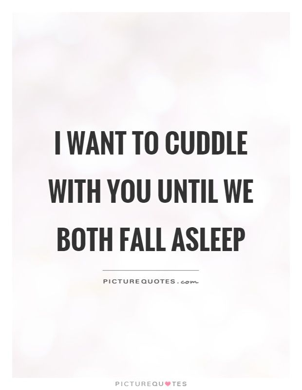 I Want To Cuddle With You Quotes: Best 25+ Cuddle Quotes Ideas On Pinterest