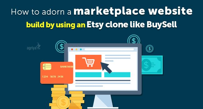 How to adorn a marketplace website build by using an Etsy clone like BuySell?   Check out: http://www.clonescripts.co/2016/02/how-to-adorn-marketplace-website-build-by-using-an-etsyclone-like-buysell.html