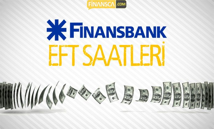 Finansbank EFT Saatleri