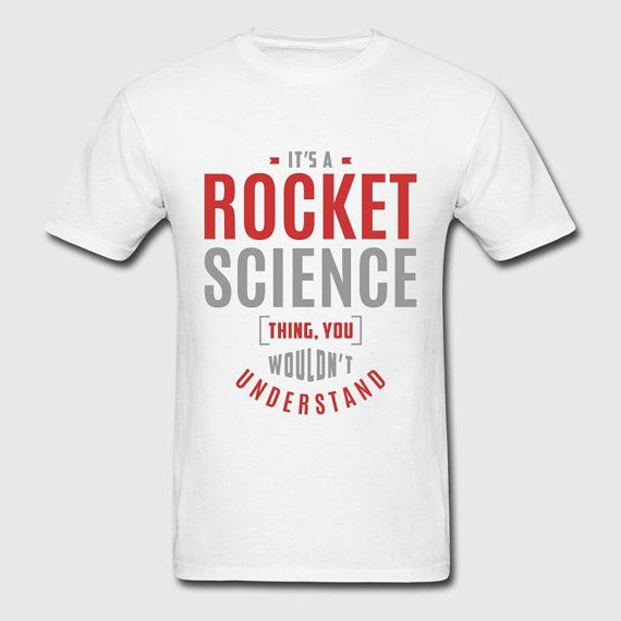 Awesome Rocket Science Thing Gift Ideas Men Tshirt by WKMinimalist