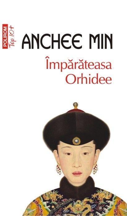 Anchee Min - Imparateasa Orhidee (Top 10+) -