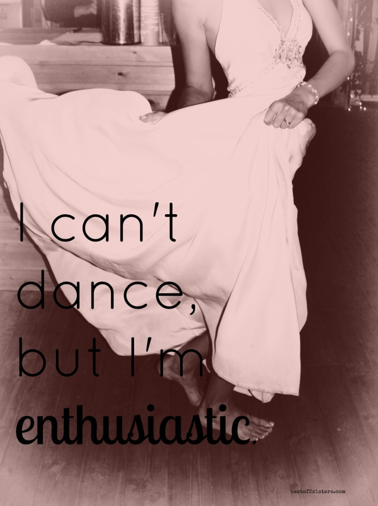 Can anyone learn to dance or is it something you are just ...