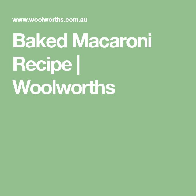 Baked Macaroni Recipe | Woolworths