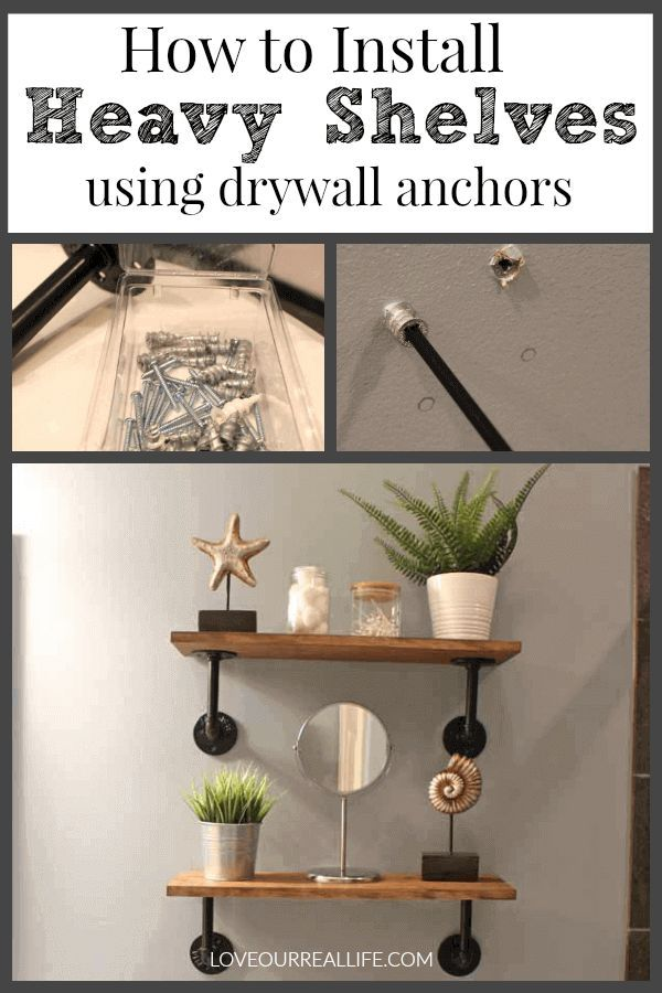 Installing Heavy Duty Shelves Using Dry Wall Anchors Love Our Real Life Wall Anchors Shelves Diy Furniture