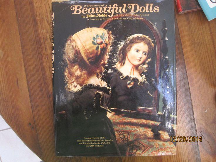 A Treasury of Beautiful Dolls John Noble American European Dolls 18th-20th centu
