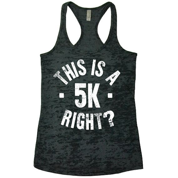 Funny Running Shirts. This is a 5K Right. Womens Racerback Burnout Tanks. Workout Tank. Cute Running Tank Tops.