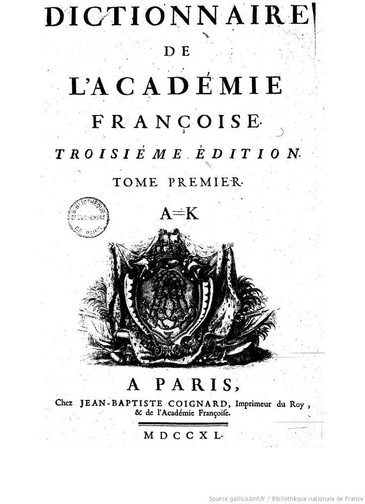 """Dictionnaire de l'Académie française (1740) 3eme édition  - Fixe les accents (signes diacritiques)  Dictionary of the French Academy (1740) 3rd edition - fixes the """" accents """" (diacritic signs)"""