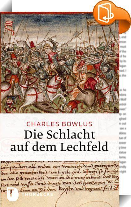 Best Die Schlacht auf dem Lechfeld Die Schlacht auf dem Lechfeld im August ist in Deutschland eine Legende Otto der Gro e besiegte die ungarischen
