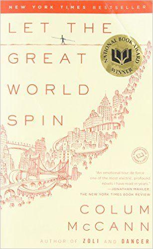 Let the Great World Spin: A Novel: Colum McCann: 9780812973990: AmazonSmile: Books