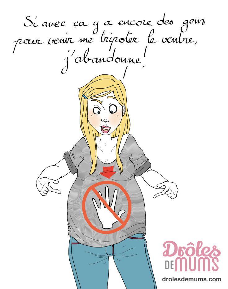 Enceinte, c'est un incontournable dont on aimerait bien se débarrasser : l'individu connu ou inconnu qui vient te toucher le ventre, sans te demander, sinon c'est pas drôle. Et bien en Pennsylvanie, c'est fini ! Une loi interdit désormais de caresser le ventre d'une femme enceinte (sans son consentement, bien entendu) http://drolesdemums.com/ca-fait-le-buzz/attention-toucher-ventre-dune-femme-enceinte-desormais-interdit-en-pennsylvanie