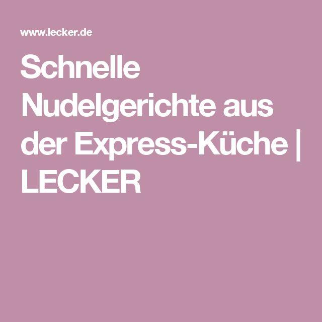 Schnelle Nudelgerichte aus der Express-Küche | LECKER