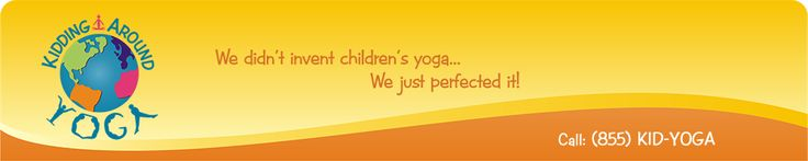 Upcoming Kids Yoga Teacher Trainings - Kidding Around YogaKidding Around Yoga