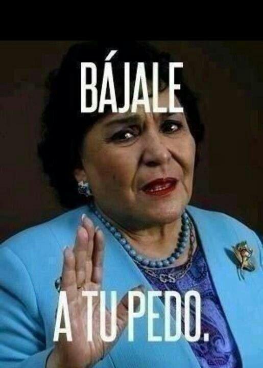 Bajale a tu pedo Memes en español