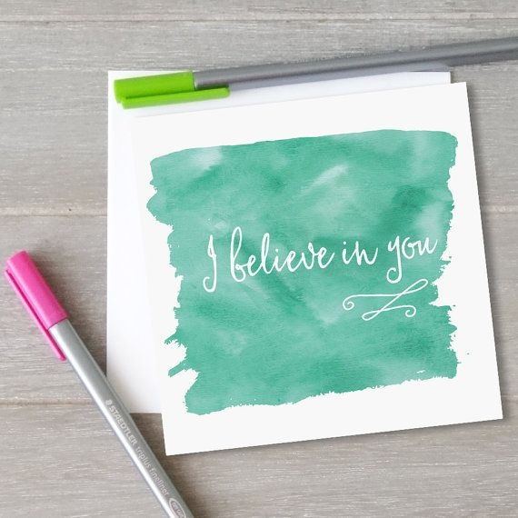 I believe in you. Encourage someone today!