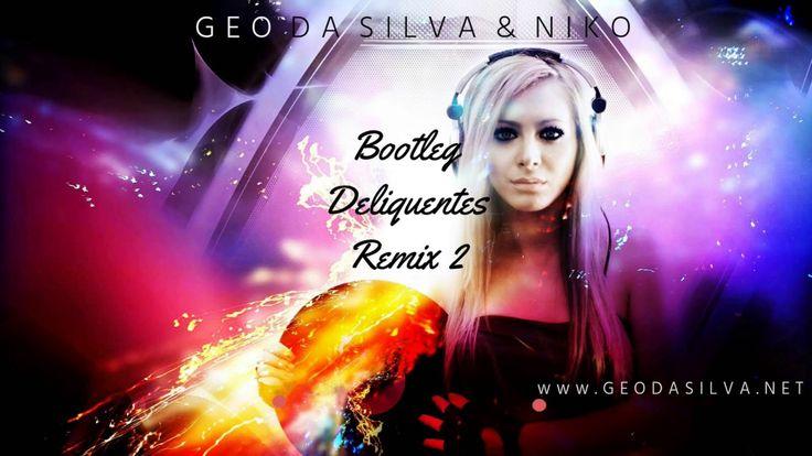 Geo Da Silva & Niko - Bootleg Deliquentes Remix 2