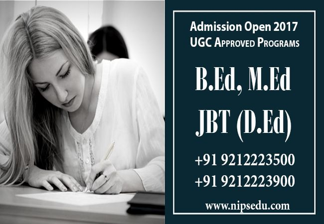 Registration Open for 2017 Session Apply Now B.Ed, M.Ed and JBT is compulsory for Primary, Upper primary & Secondary Teacher recruitment 2017.