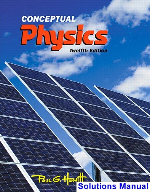Conceptual Physics 12th Edition Hewitt Solutions Manual