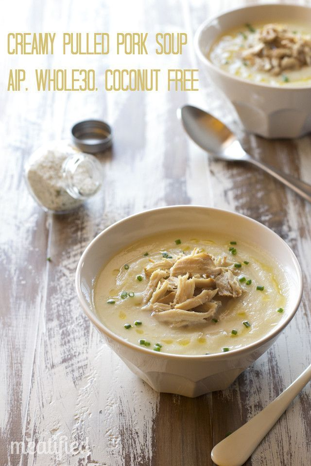 Creamy Pulled Pork Soup (AIP, Whole30, Paleo, Coconut Free) | Meatified