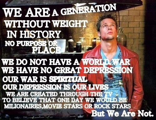 One of the best quotes from Fight Club that I think I need to discuss with my students.
