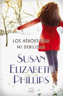 Otro romance màs: Los héroes son mi debilidad – Susan Elizabeth Phil...