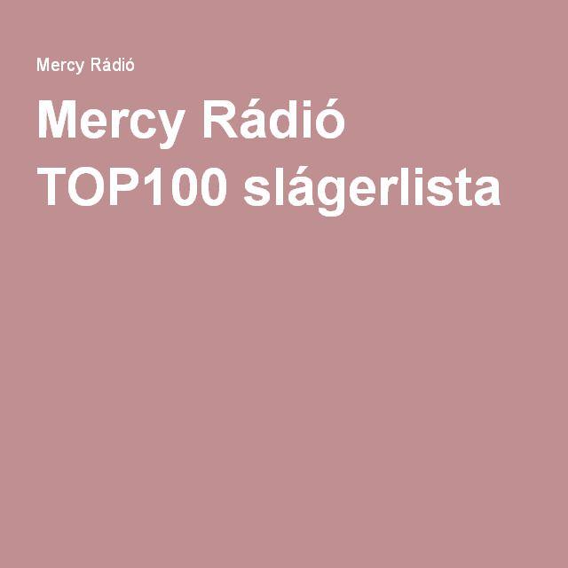 Mercy Rádió TOP100 slágerlista