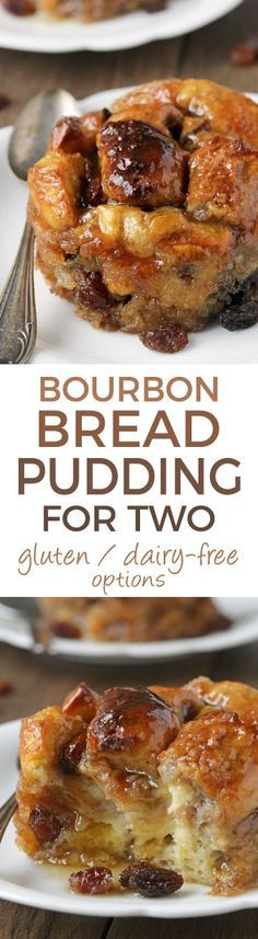 Bread Pudding for Two with Bourbon Sauce {with gluten-free, dairy-free and whole grain options}