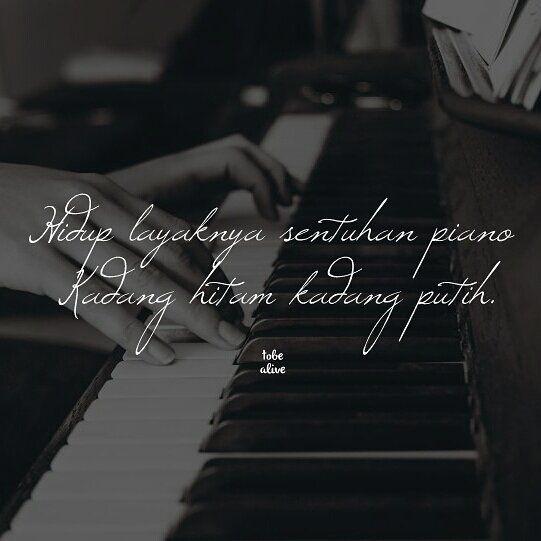 """""""Hidup layaknya sentuhan piano kadang hitam kadang putih. """" . Kiriman dari @ismlslm . . Tag like dan comment.  Kirim kata-kata buatanmu ya. #pathindonesia #pathdaily #tumblrquotes #katakata #quote #yangterdalam #pecahankaca #putrisajak #sajak #puisi #sastra #kutipan"""