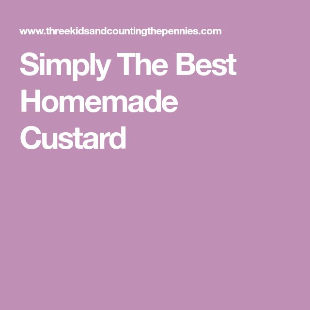 Simply The Best Homemade Custard