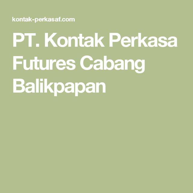 PT. Kontak Perkasa Futures Cabang Balikpapan