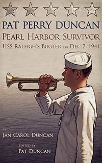 Pat Perry Duncan Pearl Harbor Survivor - USS Raleigh's Bugler on Dec 7 1941 by by Jan Duncan and Pat Duncan #ebooks #kindlebooks #freebooks #bargainbooks #amazon #goodkindles