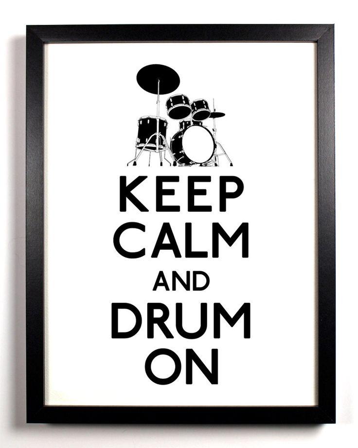 Keep Calm and Drum On (Drum Set) 11 x 17 Print Buy 2 Get 1 FREE. $11.99, via Etsy.